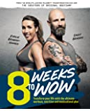 8 Weeks To Wow: Transform your life with the ultimate workout, nutrition and motivational plan