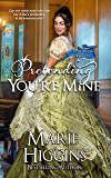 Pretending You're Mine (Regency Romance Suspense) (Heroic Rogues Series Book 1)