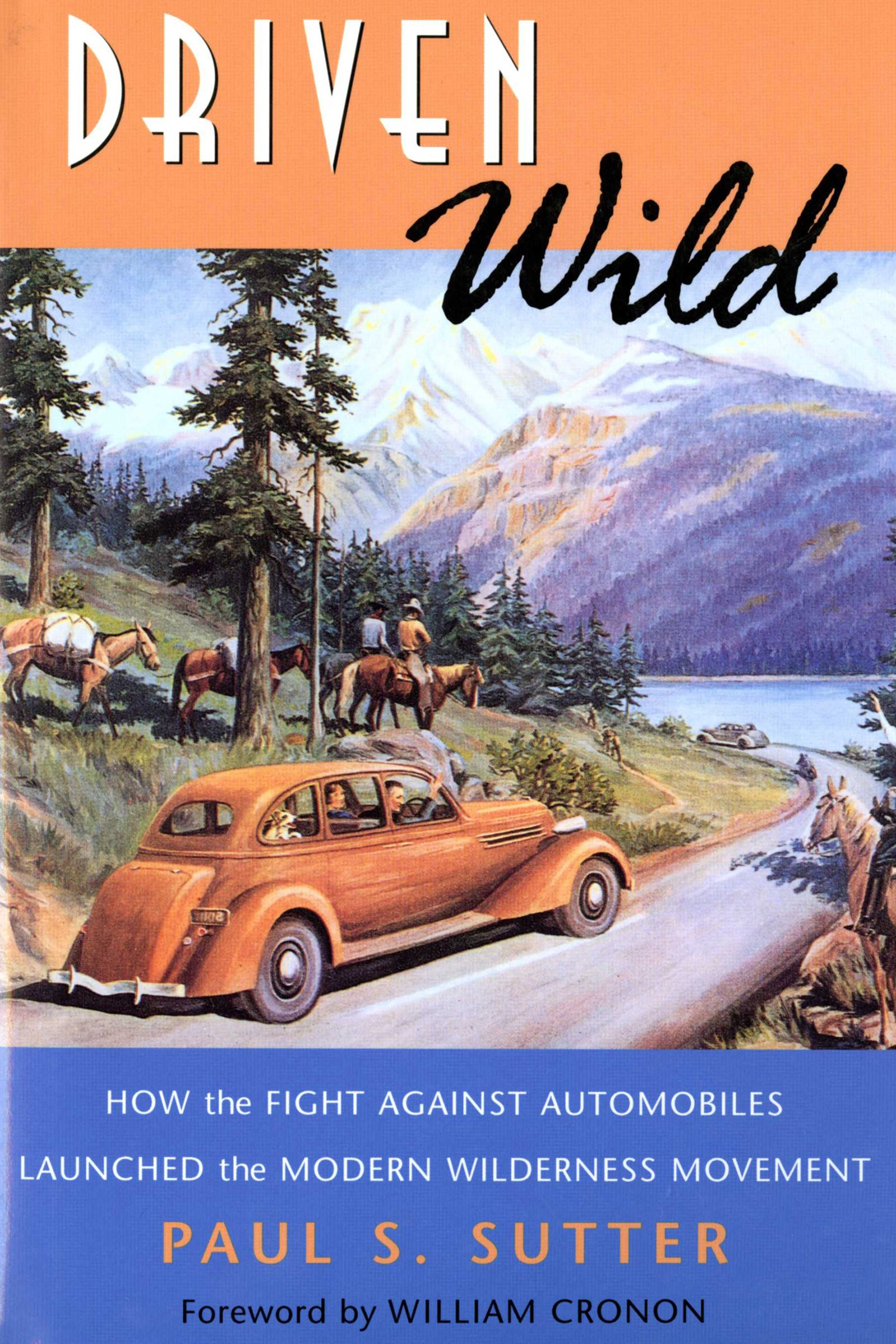 Download Driven Wild: How the Fight against Automobiles Launched the Modern Wilderness Movement ebook