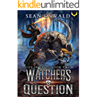 Watcher's Question: A LitRPG Saga (Life in Exile Book 2)