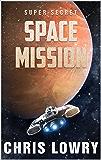 Super Secret Space Mission: A Sci Fi Comedy