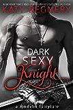 Dark Sexy Knight (a modern fairytale Book 4)