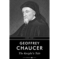 The Knight's Tale: In its original form and with a modern translation
