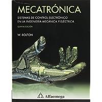 Mecatrónica - Sistemas de Control Electrónico en la Ingeniería Mecánica y Eléctrica