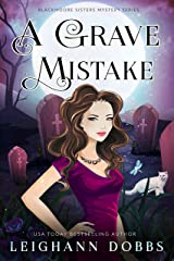 A Grave Mistake (Blackmore Sisters Mystery Book 6) Kindle Edition
