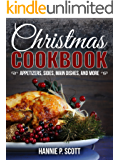 Christmas Cookbook: Appetizers, Sides, Main Dishes, And More (2016 Edition)
