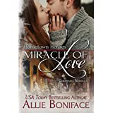 Miracle of Love: A Steamy Small Town Holiday Romance (Hometown Heroes Series Book 4)