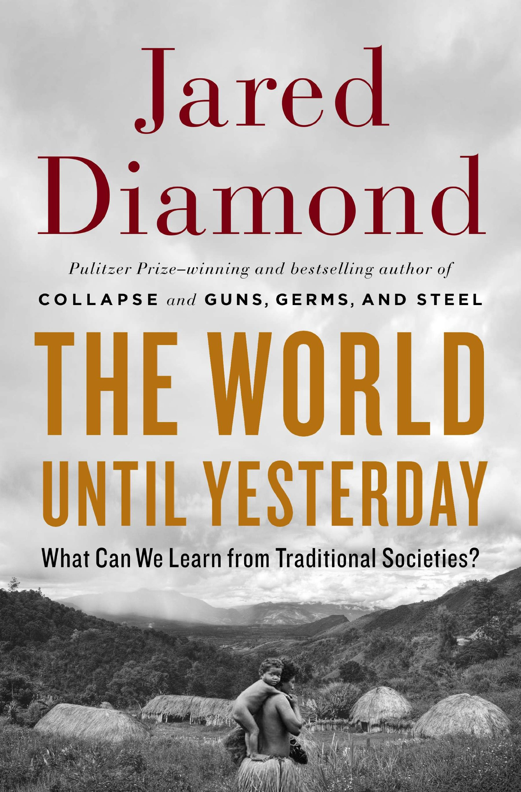 The World Until Yesterday: What Can We Learn From Traditional Societies?: Jared  Diamond: 9780670024810: Amazon: Books
