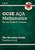 New GCSE Maths AQA Revision Guide: Foundation - for the Grade 9-1 Course
