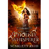 The Phoenix Whisperer (Academy In Flames Book 1)
