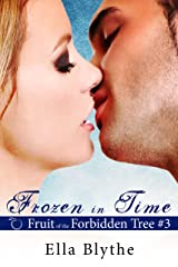 Frozen in Time (Fruit of the Forbidden Tree Book 3) Kindle Edition