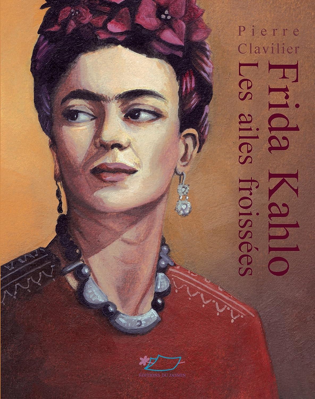 Frida Kahlo: Les ailes froissées (SIGNES DE VIE) (French Edition ...