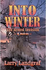 Into Winter: The Armed Invasion (The Four Seasons Book 3) Kindle Edition