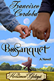Bosanquet: A Man Like No Other (The Horsemen of Golegã Book 1)