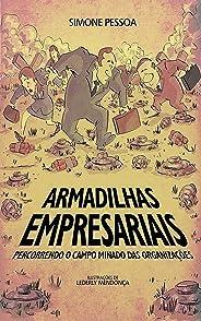 ARMADILHAS EMPRESARIAIS: Percorrendo o campo minado das organizações