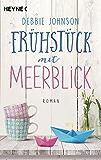 Frühstück mit Meerblick: Roman (German Edition)