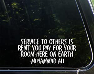 """Vinyl Productions Service to Others is Rent You Pay for Your Room Here On Earth Muhammad Ali - 8-1/2"""" x 3-3/4"""" - Decal Sticker for Windows, Bumpers, Laptops, Glassware etc."""