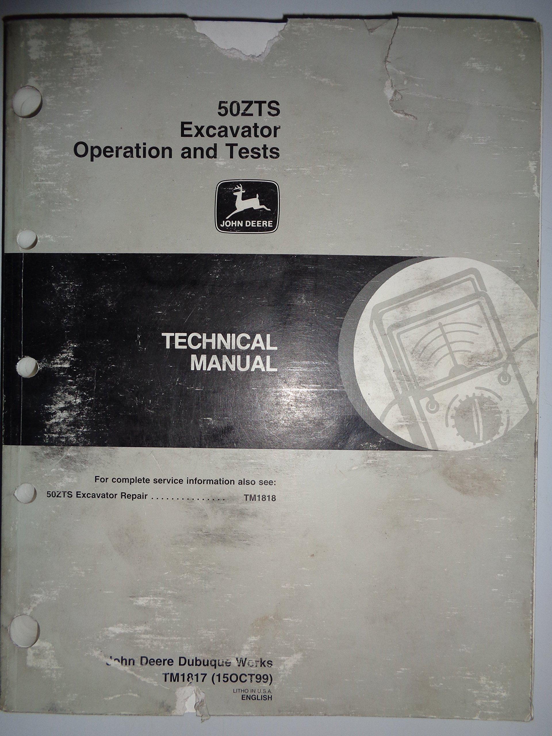 John Deere 50ZTS Excavator OPERATION and TESTS Technical Service Manual  10/99: Deere, John Deere: Amazon.com: Books