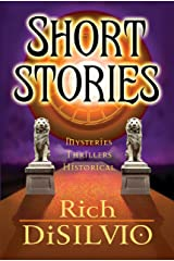 Short Stories by Rich DiSilvio: Mysteries, Thrillers & Historical, Vol. 1 Kindle Edition