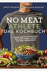 No Meat Athlete – Das Kochbuch: Vegane Kraftstoff-Rezepte für mehr Power im Sport und pure Lebensfreude (German Edition) Kindle Edition