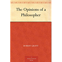 The Opinions of a Philosopher (免费公版书) (English Edition)