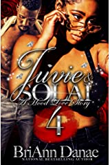 Juvie and Solai 4: A Hood Love Story (Juvie and Solai: A Hood Love Story) Kindle Edition