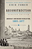 Reconstruction Updated Edition: America's Unfinished Revolution, 1863-18