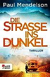Die Straße ins Dunkel (German Edition)