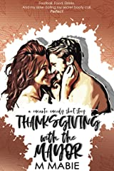 Thanksgiving with the Mayor: A Romantic Comedy Holiday Short Story Kindle Edition