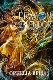 Dragon Splendor (Immortal Dragons Book 4)