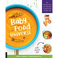 Baby Food Universe: Raise Adventurous Eaters from the Start with Healthy Baby Purees and Finger Foods