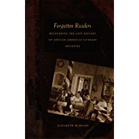 Forgotten Readers: Recovering the Lost History of African American Literary Societies (a John Hope Franklin Center Book)