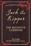 Jack the Ripper: The Definitive Casebook