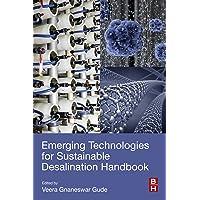 Emerging Technologies for Sustainable Desalination Handbook