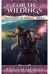 For the Wildings (Daughter of the Wildings Book 6) Kindle Edition