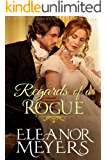 Regency Romance: The Regards of A Rogue (A Wardington Park Book) (Raptures of Royalty : Historical Romance)