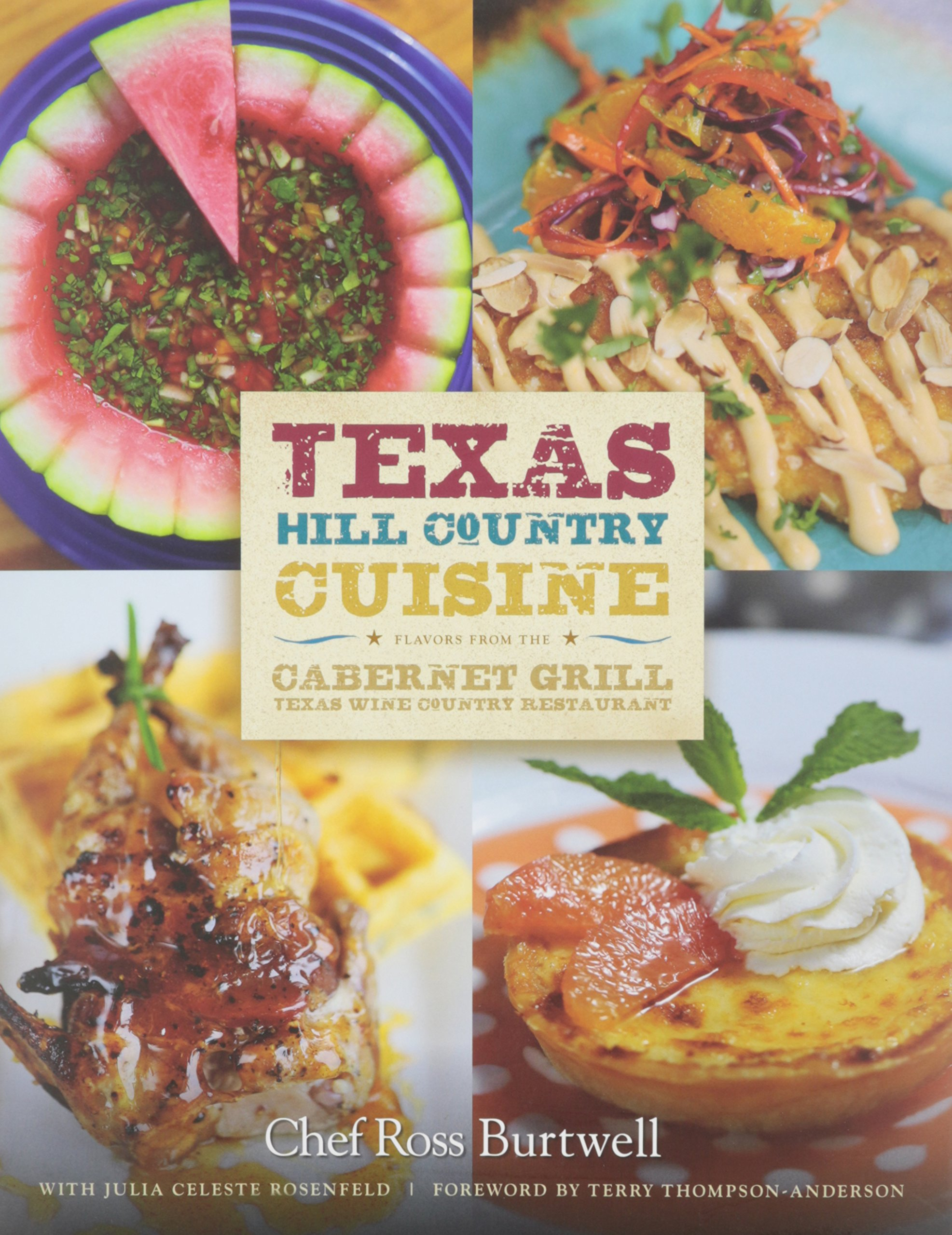 Texas Hill Country Cuisine: Flavors from the Cabernet Grill Texas Wine Country Restaurant ebook