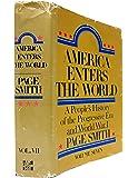 America Enters the World: A People's History of the Progressive Era and World War I  (Volume Seven)