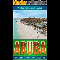 Aruba: The Official Travel Guide