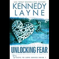 Unlocking Fear (Keys to Love Series, Book One) (English Edition)