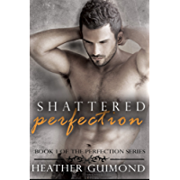 Shattered Perfection (The Perfection Series Book 1) (English Edition)