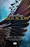 Maravillosa Liberacion/Beautiful Redemption (Hermanos Maddox / The Maddox Brothers)