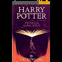 Harry Potter et le Prince de Sang-Mêlé (La série de livres Harry Potter t. 6)
