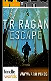 Wayward Pines: ESCAPE (Kindle Worlds Novella)