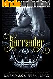 Surrender: Saving Setora (Book Six) (Dark Dystopian Reverse Harem MC Romance)
