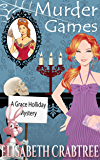 Murder Games (Grace Holliday Cozy Mystery Book 4)