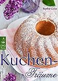 Kuchen-Träume - So schmeckt das süße Glück. Backen leicht gemacht: Die besten Rezepte für Kuchen, Torten, Gebäck, Muffins und andere Leckereien (Edition Backrezepte)