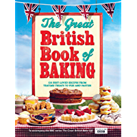 The Great British Book of Baking: Discover over 120 delicious recipes in the official tie-in to Series 1 of The Great…