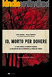 Io, morto per dovere: La vera storia di Roberto Mancini, il poliziotto che ha scoperto la Terra dei fuochi