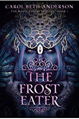 The Frost Eater: A Dystopian YA Fantasy Novel (The Magic Eaters Trilogy Book 1) Kindle Edition